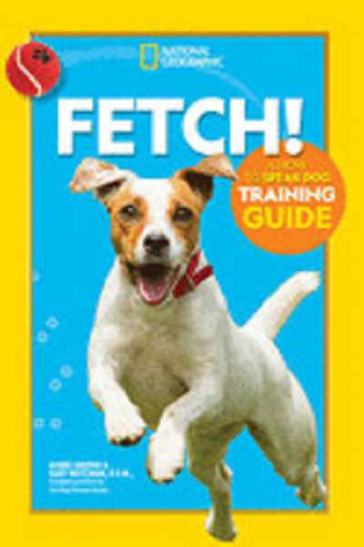 COURTESY PHOTO - Fetch! A How to Speak Dog Training Guide by Aubre Andrus and Gary Weitzman