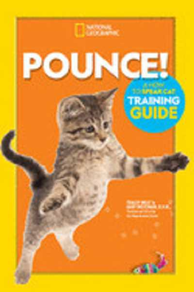 COURTESY PHOTO - Pounce! A How to Speak Cat Training Guide by Tracey West and Gary Weitzman