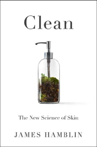 COURTESY PHOTO - Clean: The New Science of Skin by James Hamblin