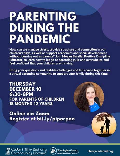 COURTESY PHOTO: CEDAR MILL & BETHANY COMMUNITY LIBRARIES - On Thursday, Dec. 10, CMBCL will hold a zoom session called, Parenting During a Pandemic. Positive discipline educator, Megan Barella, will teach how to make life easier and more enjoyable for parents during the pandemic.