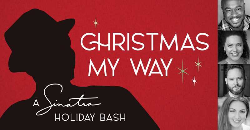 COURTESY PHOTO - Tigards Broadway Rose Theatre Co. will stream Christmas My Way - A Sinatra Holiday Bash, available to rent Dec. 4 through 31.