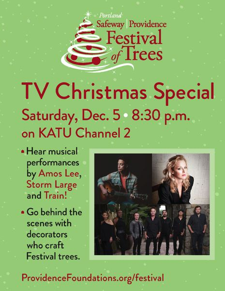 On Saturday, Dec. 5, gather the family together and cozy up on the couch for a live television event - The Festival of Trees Christmas special on KATU at 8:30 pm.