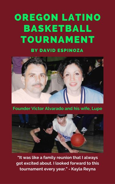 COURTESY PHOTO: DAVID ESPINOZA - Oregon Latino Basketball Tournament is David Espinozas seventh self-published book since 2008 and his first historical non-fiction book.