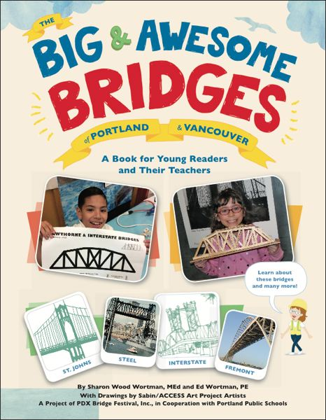 COURTESY: SHARON WOOD WORTMAN - Big & Awesome Bridges of Portland & Vancouver is a children's book that chronicles the region's unique waterway crossings.