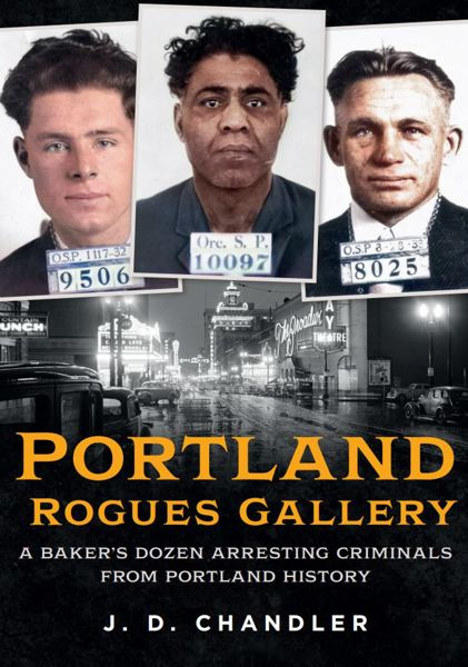COURTESY PHOTO - 'Portland Rogues Gallery.'