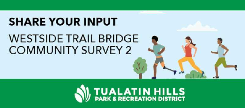 COURTESY PHOTO: TUALATIN HILLS PARK & RECREATION DISTRICT - THPRD announced a community survey on the proposed Westside Trail Bridge project. The district is currently planning a new bicycle and pedestrian bridge to connect the Westside Trail over Highway 26.