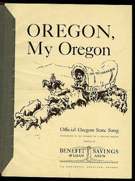 COURTESY OREGON HISTORICAL SOCIETY - The cover of the sheet music for 'Oregon, My Oregon,' which became the official state song in 1927 after a statewide competition by the Society of Oregon Composers. House Concurrent Resolution 11, which passed the House on April 16, would alter some of the lyrics originally written by J.A. Buchanan.