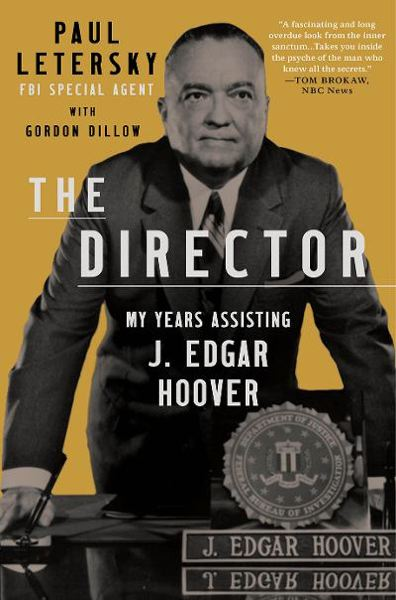COURTESY PHOTO: SCRIBNER - 'The Director: My years assisting J. Edgar Hoover' comes out this month. The Author, Paul Letersky, currently lives in Oregon. He began his career with the FBI in the late 1960s as assistant to Hoover.