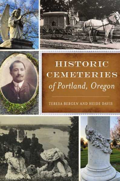 COURTESY PHOTO: ARCADIA PUBLISHING AND THE HISTORY PRESS - Teresa Bergen and Heide Davis are the authors of 'Historic Cemeteries of Portland, Oregon.'