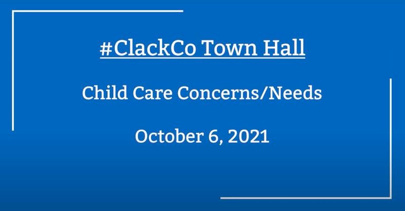 PMG SCREENSHOT: CLACKAMAS COUNTY - Commissioners and county staff listened to the community's child care concerns and needs during a virtual town hall on Wednesday, Oct. 6.