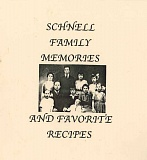 The Schnell family published a recipe book of favorite recipes in 2001. The recipes are for simple, delicious dishes.