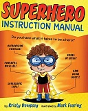SUBMITTED PHOTOS: MARK FEARING - Superhero Instruction Manual was released May 17, written by Kristy Dempsey and illustrated by Mark Fearing of West Linn.
